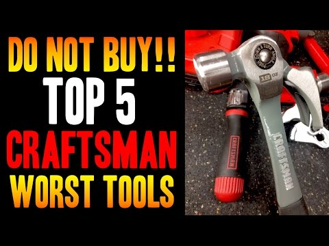 Top 5 WORST Craftsman / Sears Tools -- DO NOT BUY!!