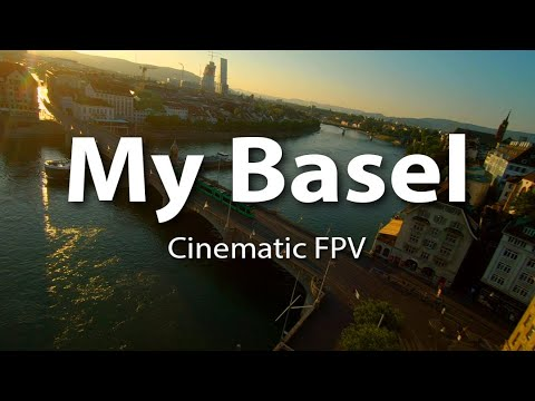 My Basel - Cinematic FPV