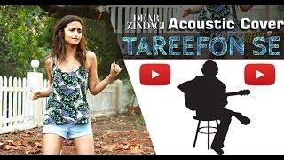 TAAREFON SE (Acoustic Cover) - | Mahesh K | Dear Zindagi