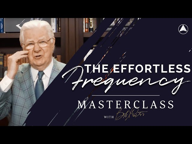 The Effortless Frequency  | Bob Proctor