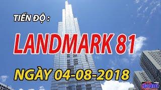 The Land Mark 81 Vingroup Của Tỷ Phú Phạm Nhật Vượng: Tiến Độ Ngày 04/08/2018.