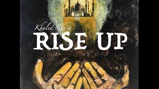 "Khāled Siddīq - ""Rise Up"" (Official Audio)"
