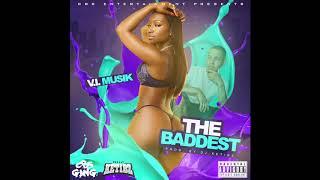 V.I. Musik - The Baddest (prod. by DJ Ketibz)