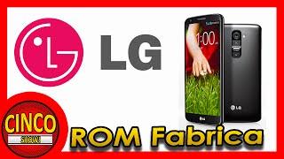 Restaurar Rom De Fabrica LG G2 Cualquier Versión |Volver a Rom Stock LG G2