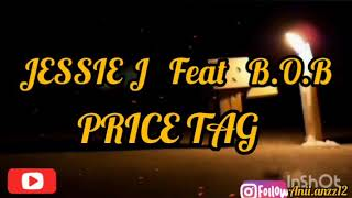 (Lirik) Price Tag - Jessie J Feat B.O.B