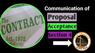 section 4--communication of proposal/acceptance--of contract act 1872--