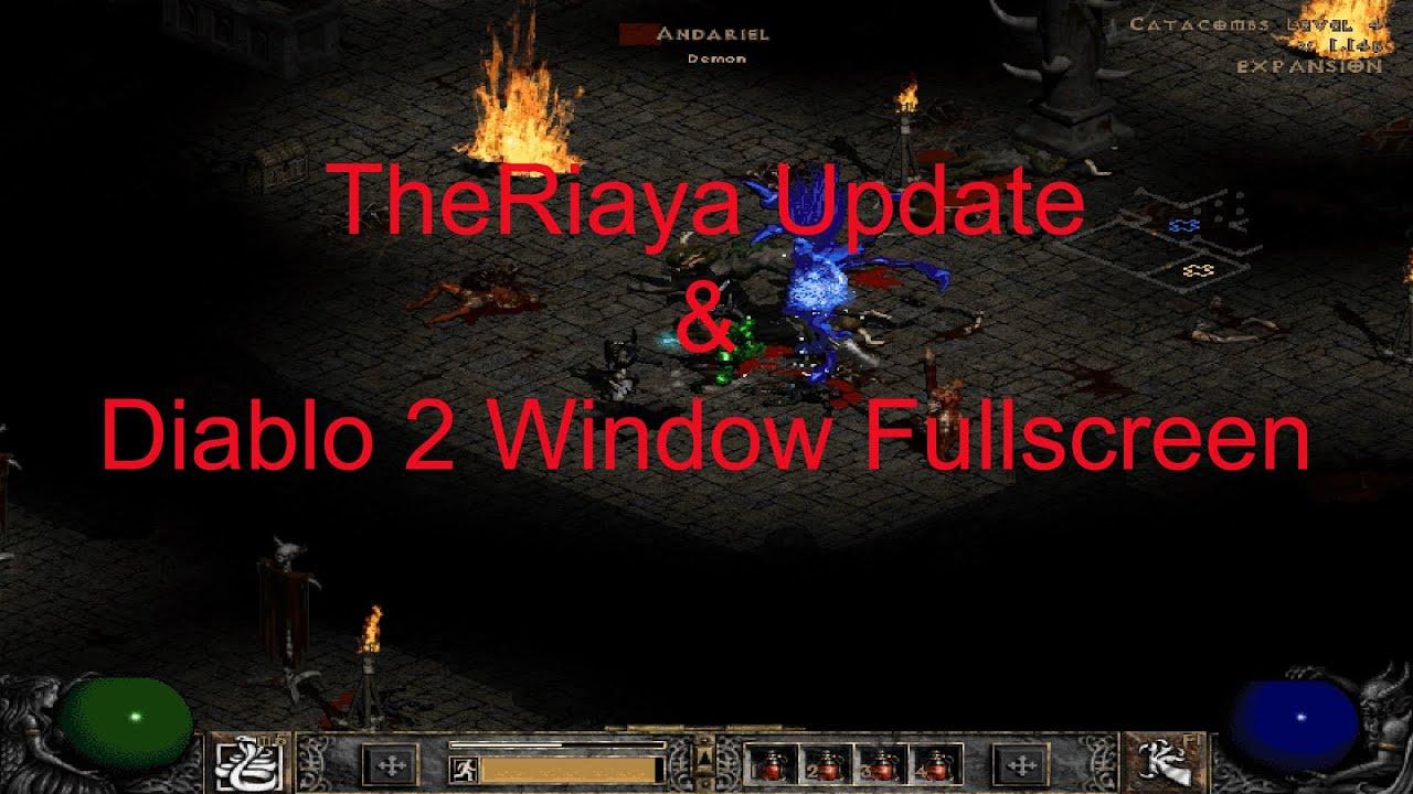 Update & Diablo II windowed fullscreen by TheRiaya