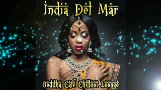 Download India Del Mar - Buddha Cafe Chillout Lounge Exotic Buddha Oriental (Continuous Mix) ▶ Chill2Chill Mp3 and Videos