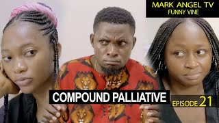 Download Emmanuella Comedy - Compound Palliative - Mark Angel TV (Our Compound Episode 21)