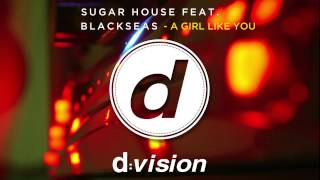 Sugar House feat. Blackseas - A Girl Like You (Radio Edit)