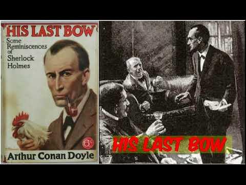 His Last Bow : The War Service of Sherlock Holmes (Free audiobooks) Sir Arthur Conan Doyle