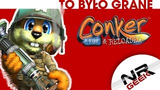 Conker - Live & Reloaded (Xbox) - To było grane CE #37