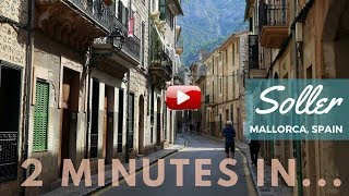 2 Minutes in ... Soller, Mallorca, Spain