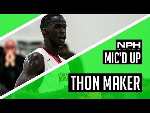 Thon Maker MIC'd UP!