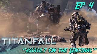 Titanfall: Campaign Ep4 - Assault on the Sentinal