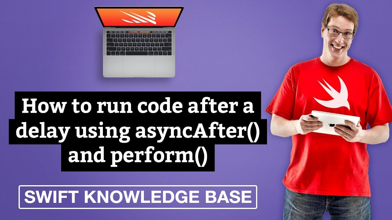 How to run code after a delay using asyncAfter() and perform() – Swift 5