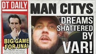 MAN CITY'S DREAMS SHATTERED BY VAR! | DT DAILY