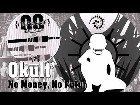 Okult' - No Money, No Futur - L'Infrabase 00