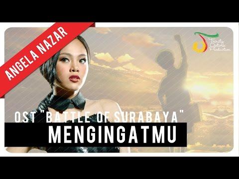 Angela Nazar - Mengingatmu (OST Battle of Surabaya) | Official Video Clip
