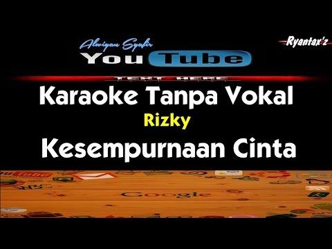 Karaoke Rizky Febian - Kesempurnaan Cinta (Tanpa Vokal)