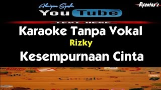 Video Karaoke Rizky Febian - Kesempurnaan Cinta (Tanpa Vokal) download MP3, 3GP, MP4, WEBM, AVI, FLV Oktober 2017