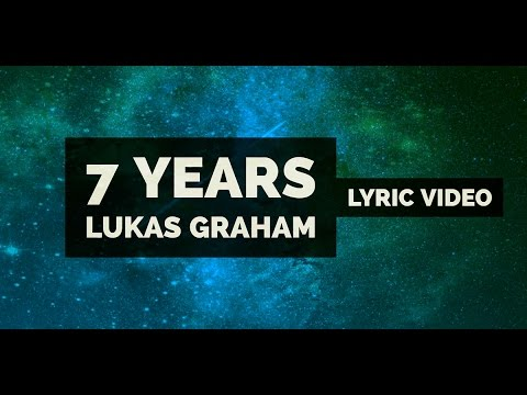 LUKAS GRAHAM - 7 YEARS (LYRIC VIDEO)