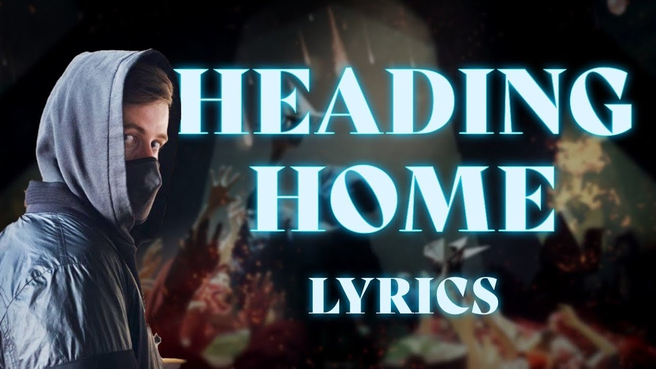 Alan Walker & Ruben - Heading Home (Lyrics)