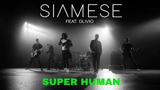 Siamese - Super Human (feat. Olivio) (Official Video)