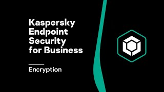 Kaspersky Endpoint Security for Business: Encryption