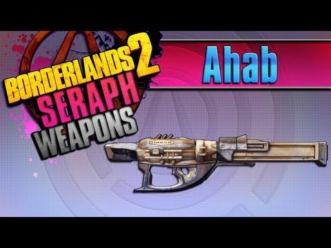 BORDERLANDS 2   *Ahab* Seraph Weapons Guide!!!