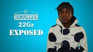 22Gz Exposed!