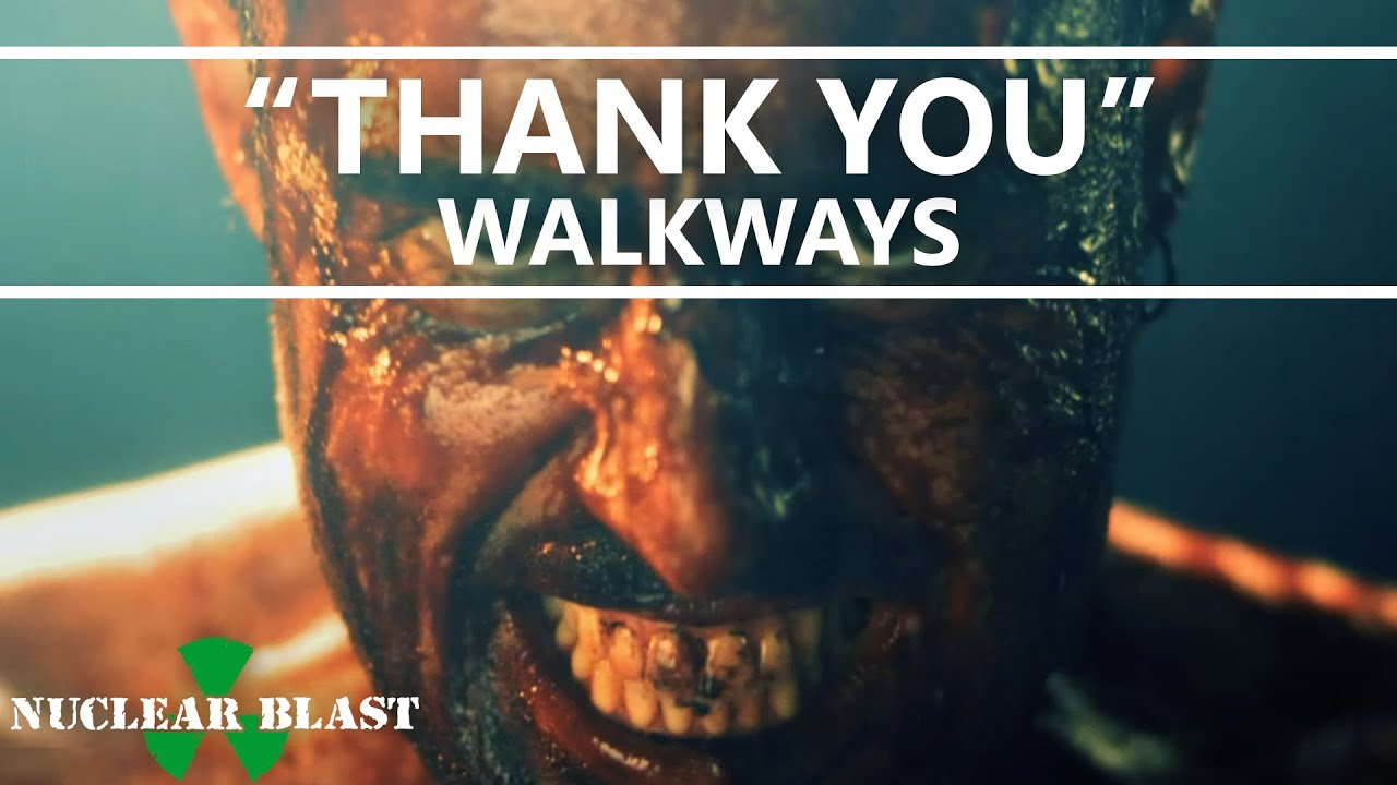 WALKWAYS - Thank You (OFFICIAL MUSIC VIDEO)