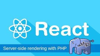 React.js Server-side Rendering with PHP