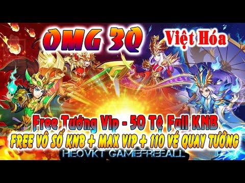 GameFreeAll 796: OMG 3Q - Việt Hóa (Android,PC)   KNB + Max Vip + 110 Vé   + 50 Tệ Full KNB [HeoVKT]
