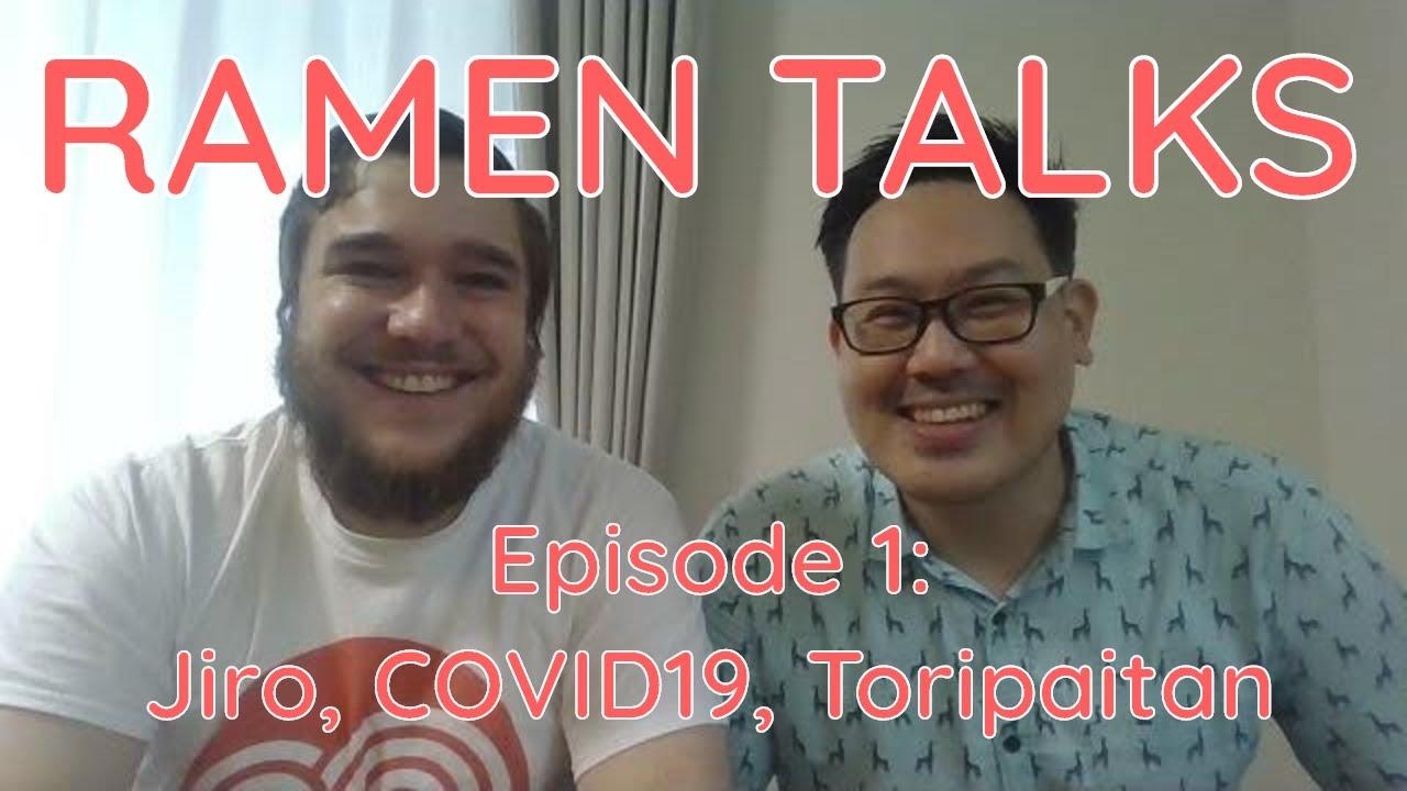 Ramen Talks Episode 1: Talking ramen in Japan, the hype around Jiro ramen and the impact of COVID19