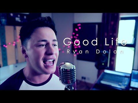 Good Life - Ryan Dolan