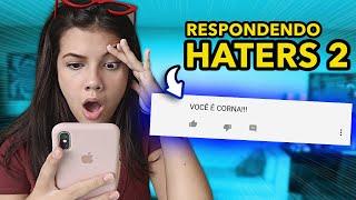RESPONDENDO HATERS!!! (parte 2) 🔥