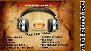 Kumpulan lagu hip hop papua 2018