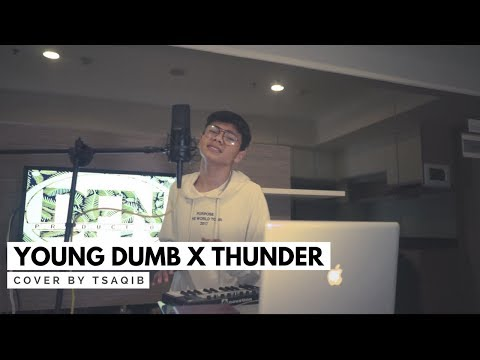 Young Dumb x Thunder - Tsaqib Cover