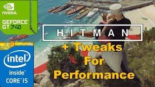 Hitman 2016 + Performance Tweaks (GT 740M/GT 825M/GT 920M | i5 4200u) [Minimum*]