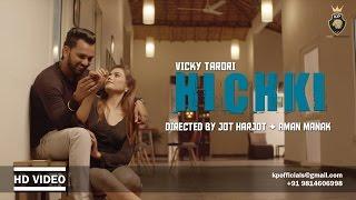 Download Video Hichki | Vicky Tarori | Omar Malik | Latest Punjabi 2017 | King Production MP3 3GP MP4