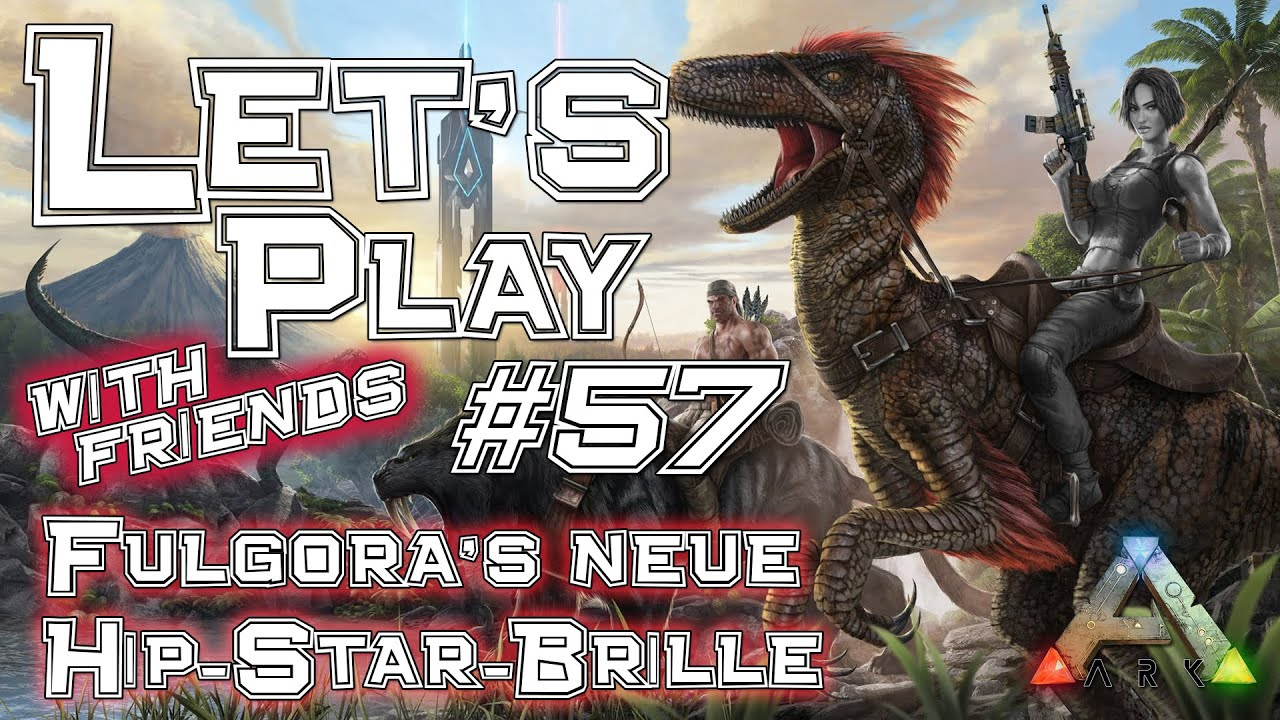 Let\'s Play with Friends ARK #57 | Fulgoras neue Hip-Star-Brille ...