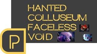 Haunted Coloseum - Faceless Void
