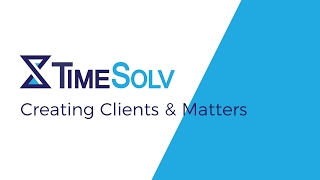 This tutorial shows how to set up new clients and matters in timesolv