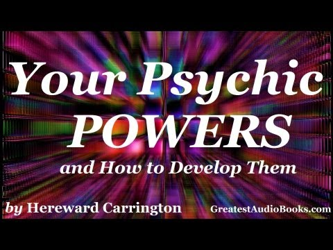 YOUR PSYCHIC POWERS and How To Develop Them - FULL AudioBook | Greatest Audio Books