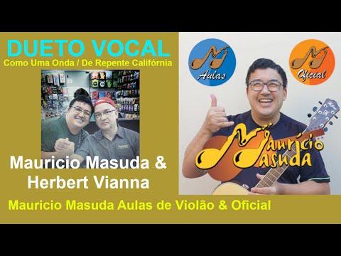 Herbert Vianna & Maurício Masuda fazendo um DUETO ( Como uma Onda & De Repente Califórnia )