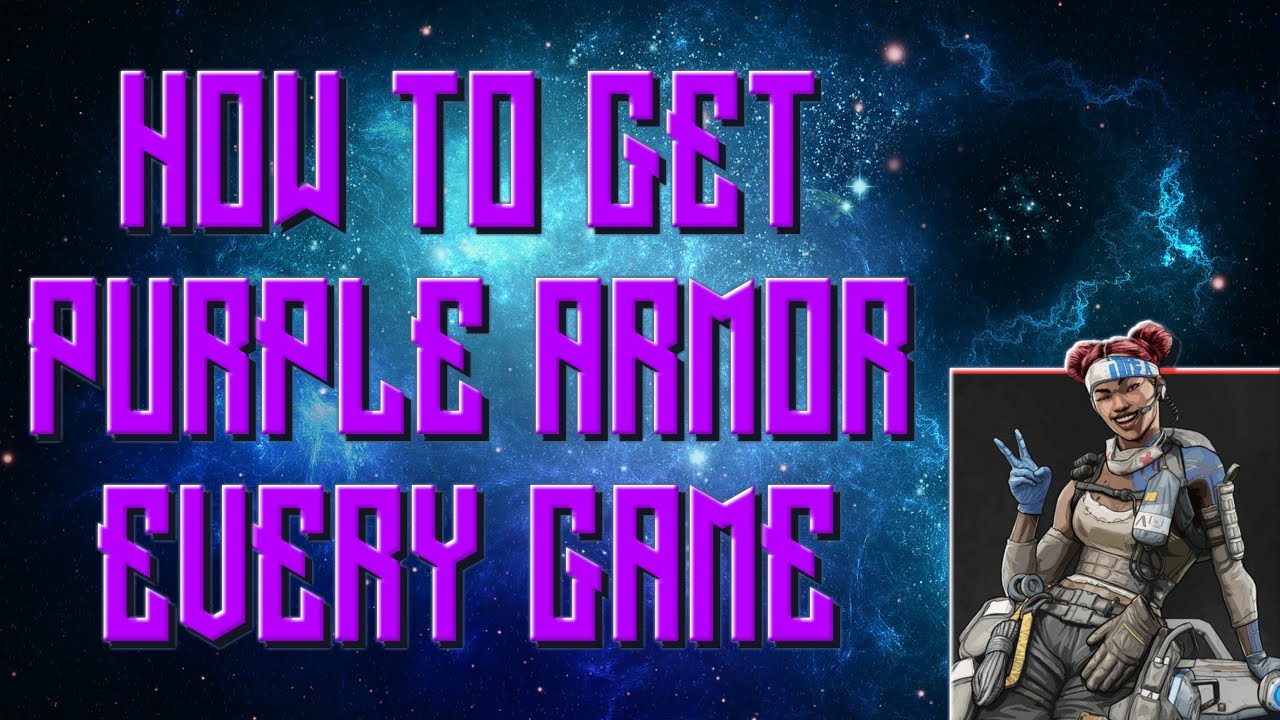 Apex Legends How To Get Purple Armor Every Game Youtube