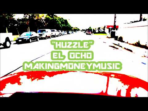 "EL OCHO ""HUZZLE"" OFFICIAL VIDEO FROM MAKING MONEY MUSIC"