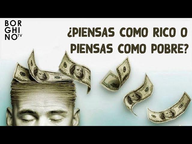 Borghino TV | ¿Piensas como rico o piensas como pobre?