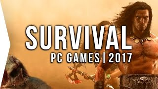 Top 10 PC ►SURVIVAL◄ Games to Watch in 2017! | Upcoming Survival Games